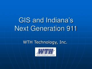 GIS and Indiana's     Next Generation 911