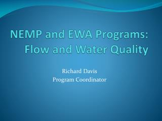 NEMP and EWA Programs: Flow and Water Quality