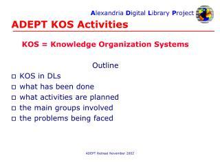 ADEPT KOS Activities