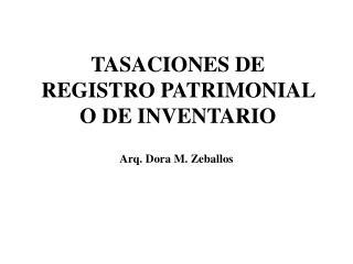 TASACIONES DE REGISTRO PATRIMONIAL O DE INVENTARIO