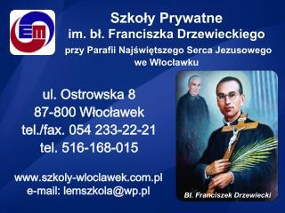 ul. Ostrowska 8 87-800 Włocławek tel./fax. 054 233-22-21 tel. 516-168-015