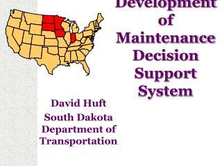 Development of Maintenance Decision Support System