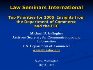 Michael D. Gallagher Assistant Secretary for Communications and Information