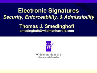 Electronic Signatures Security, Enforceability, & Admissibility