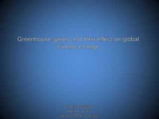 Greenhouse gases and their effect on global climate change