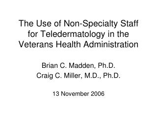 The Use of Non-Specialty Staff for Teledermatology in the Veterans Health Administration