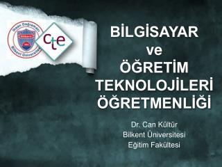 Dr. Can Kültür Bilkent Üniversitesi Eğitim Fakültesi