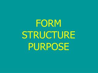 FORM STRUCTURE PURPOSE