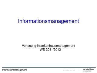 Informationsmanagement Vorlesung Krankenhausmanagement WS 2011/2012