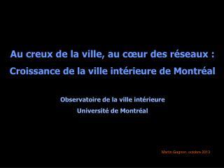 Au creux de la ville, au cœur des réseaux : Croissance de la ville intérieure de Montréal