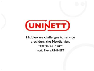 Middleware challenges to service providers, the Nordic view TERENA, 24.10.2002