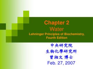Chapter 2 Water Lehninger Principles of Biochemistry,  Fourth Edition