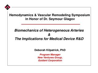Biomechanics of Heterogeneous Arteries &  The Implications for Medical Device R&D