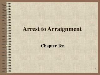 Arrest to Arraignment