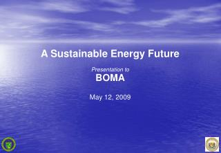A Sustainable Energy Future Presentation to BOMA May 12, 2009