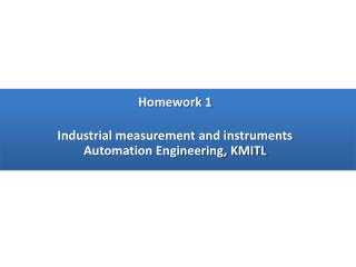 Homework 1 Industrial measurement and instruments Automation Engineering, KMITL