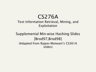 CS276A Text Information Retrieval, Mining, and Exploitation