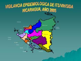 VIGILANCIA EPIDEMIOLOGICA DE ITS/VIH/SIDA NICARAGUA, AÑO 2005