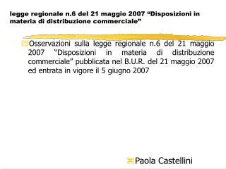 """legge regionale n.6 del 21 maggio 2007 """"Disposizioni in materia di distribuzione commerciale"""""""