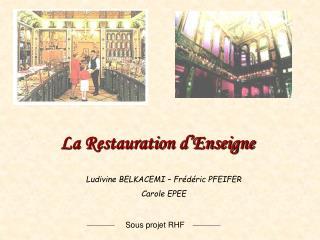 La Restauration d'Enseigne