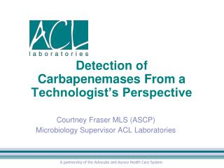 Detection of Carbapenemases From a Technologist's Perspective