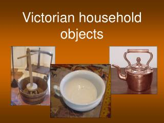 Victorian household objects