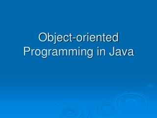Object-oriented Programming in Java