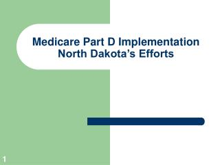 Medicare Part D Implementation North Dakota's Efforts