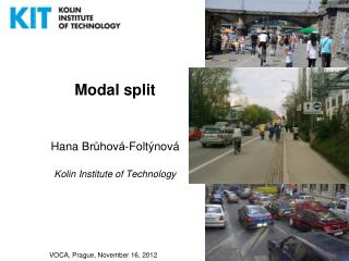 Modal split Hana  Brůhová-Foltýnová Kolin  Institute of Technology
