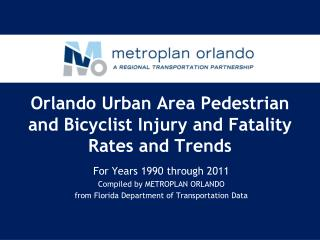Orlando Urban Area Pedestrian and Bicyclist Injury and Fatality Rates and Trends
