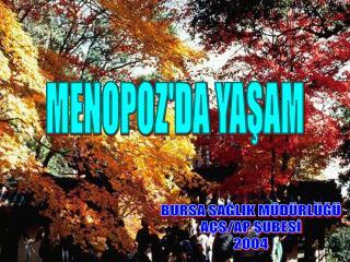 MENOPOZ'DA YAŞAM