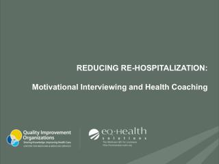 Reducing Re-hospitalization: Motivational Interviewing and Health Coaching
