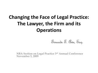 Changing the Face of Legal Practice: The Lawyer, the Firm and its Operations