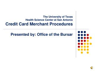 The University of Texas Health Science Center at San Antonio Credit Card Merchant Procedures