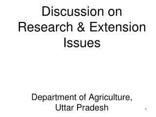 Discussion on Research  Extension Issues     Department of Agriculture,  Uttar Pradesh