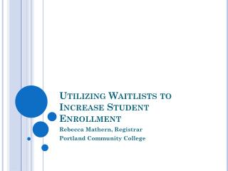 Utilizing Waitlists to Increase Student Enrollment