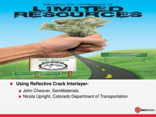 Using Reflective Crack Interlayer- John Cheever, SemMaterials