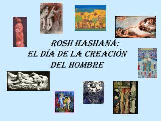 ROSH HASHANÁ:   EL DÍA DE LA CREACIÓN  DEL HOMBRE