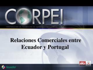 Relaciones Comerciales entre Ecuador y Portugal