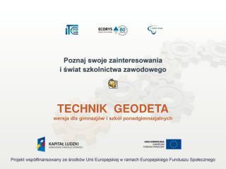 TECHNIK  GEODETA wersja dla gimnazjów i szkół ponadgimnazjalnych