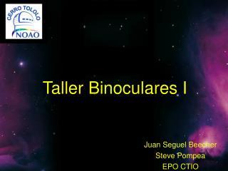 Taller Binoculares I