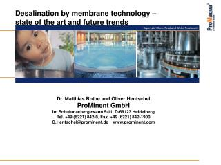 Desalination by membrane technology – state of the art and future trends