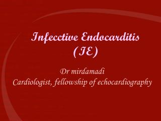 Infecctive Endocarditis (IE)