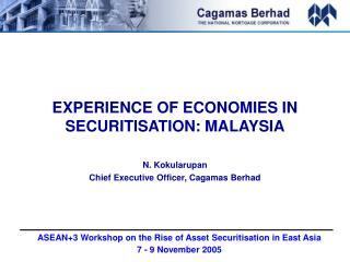 EXPERIENCE OF ECONOMIES IN SECURITISATION: MALAYSIA N. Kokularupan