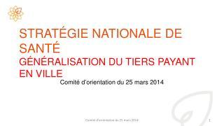 STRATÉGIE NATIONALE DE SANTÉ GÉNÉRALISATION DU TIERS PAYANT EN VILLE