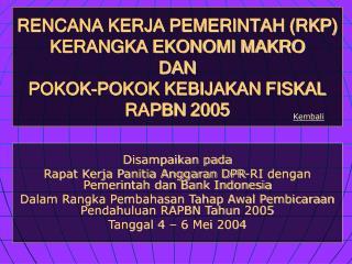 Disampaikan pada Rapat Kerja Panitia Anggaran DPR-RI dengan Pemerintah dan Bank Indonesia