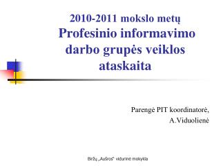 2010-2011 mokslo metų  Profesinio informavimo darbo grupės veiklos ataskaita