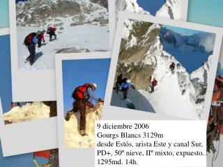 9 diciembre 2006 Gourgs Blancs 3129m desde Estós, arista Este y canal Sur,