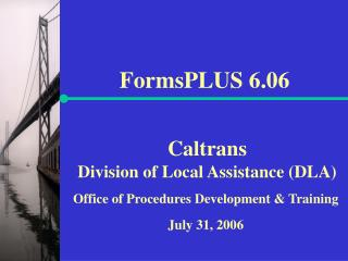 Caltrans  Division of Local Assistance DLA