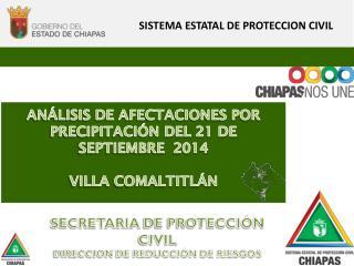 ANÁLISIS DE AFECTACIONES POR PRECIPITACIÓN DEL 21 DE SEPTIEMBRE  2014 VILLA COMALTITLÁN